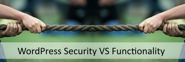 Finding the right balance between WordPress security and functionality