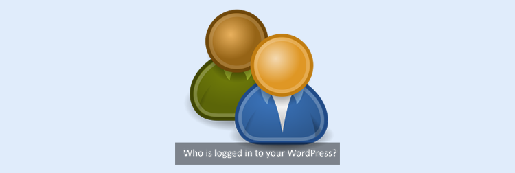 Who Is Logged In To Your WordPress?
