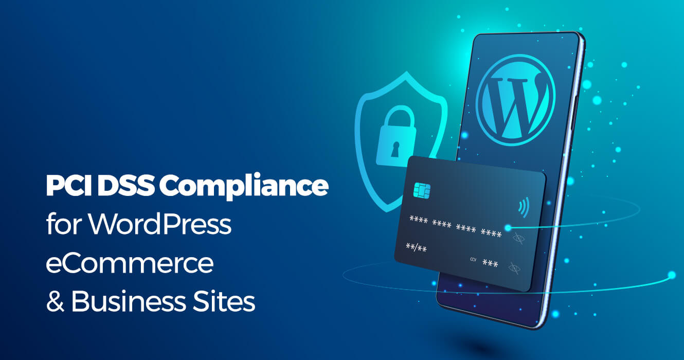 WordPress PCI compliance for e-commerce & business sites