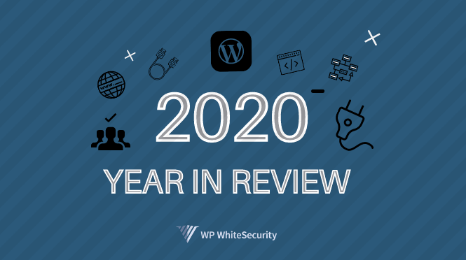 2020 Year in Review: the best of WP White Security