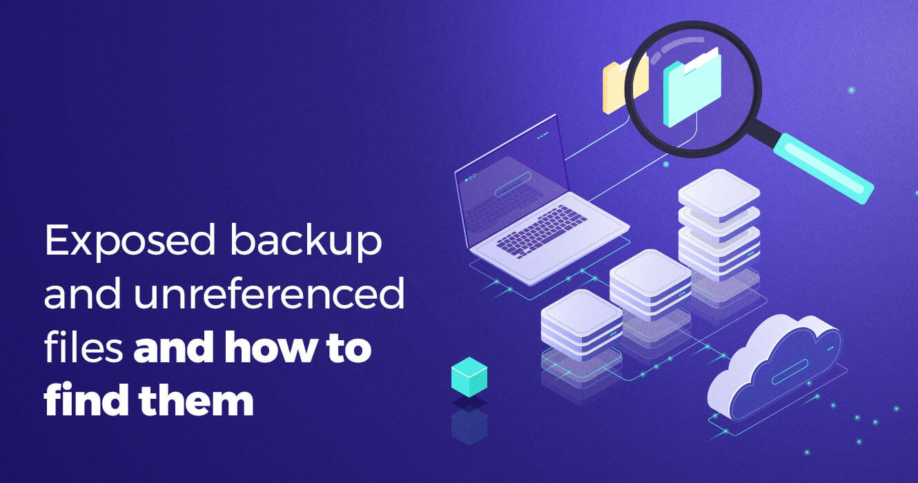 Exposed backup and unreferenced files and how to find them