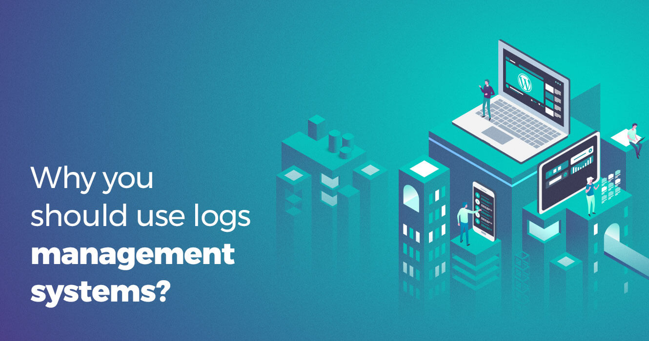 Why you should use a log management service?